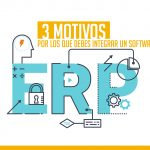 3 motivos por los que debes integrar un software ERP a tu empresa
